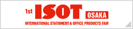 ISOT OSAKA [SEPTEMBER] - INTERNATIONAL STATIONERY & OFFICE PRODUCTS FAIR
